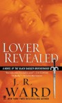 Lover Revealed: A Novel of the Black Dagger Brotherhood - J.R. Ward
