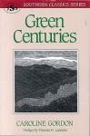 Green Centuries - Caroline Gordon