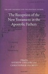 The Reception of the New Testament in the Apostolic Fathers - Andrew Gregory, Christopher Tuckett