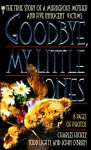 Good-Bye, My Little Ones: The True Story of a Murderous Mother and Five Innocent Victims - Charles Hickey, John O'Brien, Todd Lighty