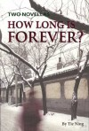 How Long is Forever?: Two Novellas - Tie Ning