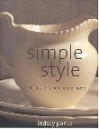 Simple Style: Fresh Looks for a Pure Natural Home - Lindsay Porter, Lyndsay Porter