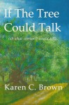 If The Tree Could Talk (oh what stories it would tell) - Karen Brown, Aubin Dunkey, Daniel Brown