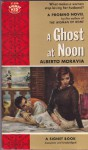 Ghost At Noon - Alberto Moravia