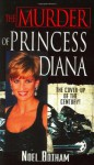 The Murder of Princess Diana - Noel Botham