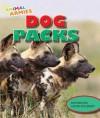 Dog Packs - Richard Spilsbury, Louise Spilsbury