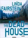 The Deadhouse - Blair Brown, Linda Fairstein