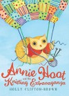 Annie Hoot and the Knitting Extravaganza - Holly Clifton-Brown