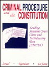 Criminal Procedure and the Constitution, 1997: Leading Supreme Court Cases and Introductory Text - Jerold H. Israel, Wayne R. Lafave, Yale Kamisar
