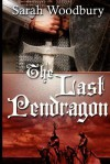 The Last Pendragon: A Story of Dark Age Wales - Sarah Woodbury