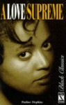 A Love Supreme (Black Classics) - Pauline Hopkins