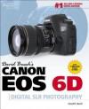 David Busch S Canon EOS 6d Guide to Digital Slr Photography - David D. Busch