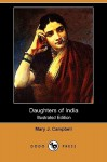 Daughters of India (Illustrated Edition) (Dodo Press) - Mary Campbell