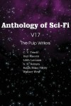 Anthology of Sci-Fi V17 the Pulp Writers - Harl Vincent, Wallace West, Lilith Lorraine, C.V. Tench, A.R. Holmes, Ralph Milne Farley