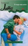 El Viaje Mas Corto: (The Shortest Trip) (Harlequin Julia (Spanish)) - Colleen Collins