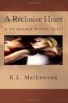 A Reclusive Heart (Hollywood Hearts #2) - R.L. Mathewson