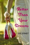 Better Than Your Dreams - Dee Ernst