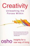Creativity: Unleashing the Forces Within - Osho