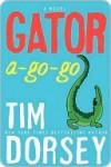 Gator A-Go-Go (Serge Storms Mystery, #12) - Tim Dorsey