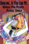 Dahling, If You Luv Me, Would You Please, Please Smile - Rukhsana Khan
