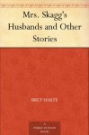 Mrs. Skagg's Husbands and Other Stories - Bret Harte