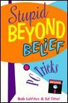 Stupid Beyond Belief PC Tricks - Bob LeVitus, Ed Tittel
