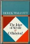 The Joker Of Seville & O Babylon!: Two Plays - Derek Walcott
