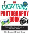 The Everything Photography Book: Foolproof Techniques for Taking Sensational Pictures - Elliot Khuner, Sonia Weiss