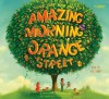 One Day and One Amazing Morning on Orange Street - Joanne Rocklin, Lisa Baney