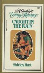 Caught in the Rain (Candlelight Ecstasy Romance, #116) - Shirley Hart