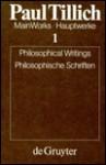 Philosophical Writings (Hauptwerke) - Paul Tillich