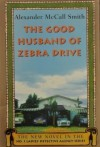 The Good Husband of Zebra Drive (Large Print) (No. 1 Ladies' Detective Agency Series, Volume 8) - Alexander McCall Smith