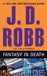 Fantasy in Death (In Death, #30) - J.D. Robb