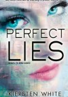 Perfect Lies - Kiersten White