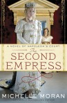 The Second Empress: A Novel of Napoleon's Court - Michelle Moran