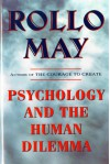 Psychology and the Human Dilemma - Rollo May