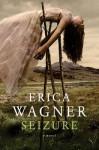 Seizure - Erica Wagner