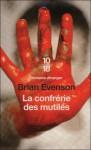La confrérie des mutilés - Brian Evenson, Françoise Smith