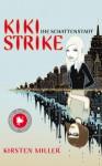 Kiki Strike - die Schattenstadt - Kirsten Miller, Werner Löcher-Lawrence