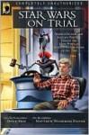 Star Wars on Trial - Matthew Stover, David Brin