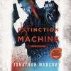 Extinction Machine - Jonathan Maberry, Ray Porter