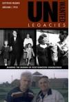 Unwanted Legacies: Sharing the Burden of Post-Genocide Generations - Gottfried Wagner, Abraham J. Peck