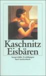 Eisbären - Marie Luise Kaschnitz
