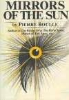 Mirrors of the Sun - Pierre Boulle, Patricia Wolf