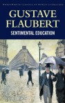 Sentimental Education (Classics of World Literature) - Gustave Flaubert, Adrianne Tooke