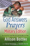 God Answers Prayers--Military Edition: True Stories from People Who Serve and Those Who Love Them - Allison Bottke