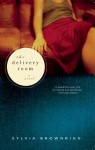 The Delivery Room: A Novel - Sylvia Brownrigg