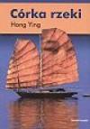 Córka rzeki - Hong Ying