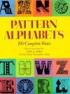 Pattern Alphabets: 100 Complete Fonts - Dan X. Solo