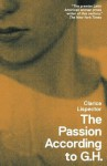 The Passion According to G.H. - Clarice Lispector, Idra Novey, Benjamin Moser